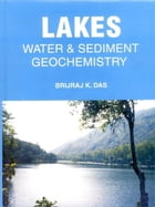 Lakes: Water and Sediment Geochemistry by Brijraj Krishna Das