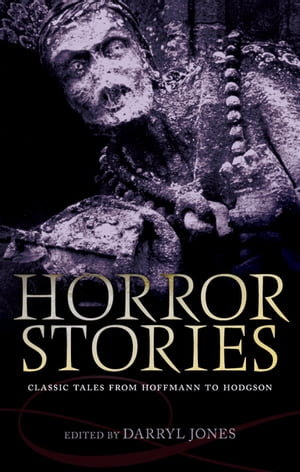 Horror Stories Classic Tales from Hoffmann to Hodgson