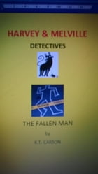 Harvey & Melville Detectives by K.T Carson