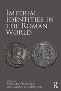 Imperial Identities in the Roman World