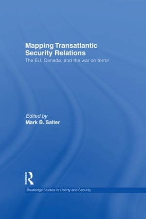 Mapping Transatlantic Security Relations The EU,  Canada and the War on Terror