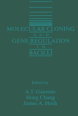 Book Molecular Cloning and Gene Regulation in Bacilli by Ganesan, A