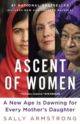 Book Ascent of Women: A New Age Is Dawning for Every Mother's Daughter by Sally Armstrong
