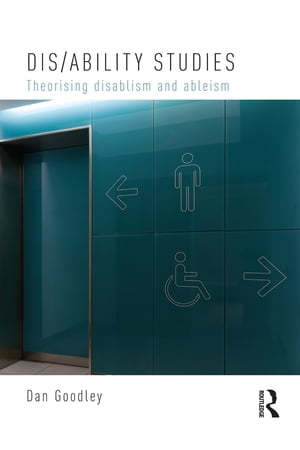 Dis/ability Studies Theorising disablism and ableism