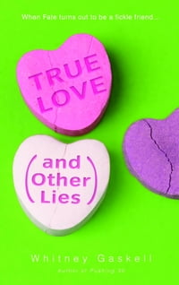 True Love (And Other Lies)
