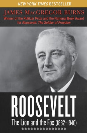 Roosevelt The Lion and the Fox (1882?1940)