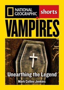 Book Vampires: Unearthing the Bloodthirsty Legend by Mark Collins Jenkins