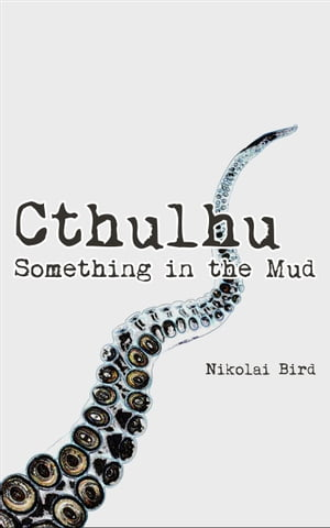 Cthulhu - Something in the Mud (short story)