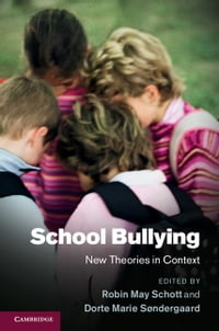 School Bullying: New Theories in Context