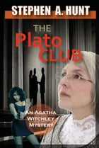 The Plato Club: Book 2 of 'In the Company of Ghosts' by Stephen Hunt