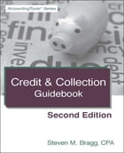Credit & Collection Guidebook: Second Edition by Steven Bragg