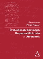 Evaluation du dommage, responsabilité civile et assurances: Liber amicorum Noël Simar (Droit belge) by Collectif