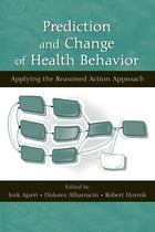 Prediction and Change of Health Behavior: Applying the Reasoned Action Approach