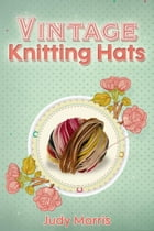 Vintage Knitting Hats by Judy Morris