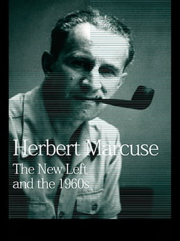 Book The New Left and the 1960s: Collected Papers of Herbert Marcuse, Volume 3 by Herbert Marcuse
