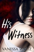 His Witness 7e8b9702-3bda-4a16-9aa8-59551042cec5