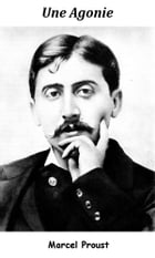 Une agonie by Marcel Proust