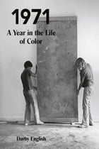 1971: A Year in the Life of Color
