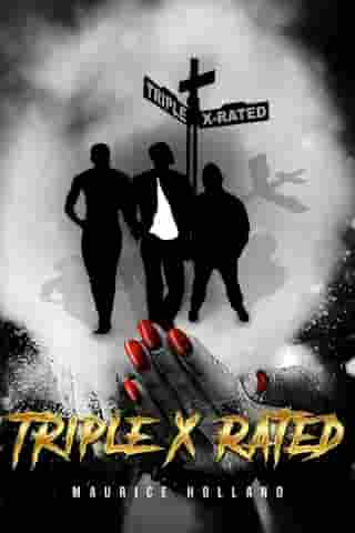 Triple X Rated by Maurice Leon Holland