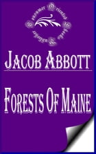 Forests of Maine (Illustrated): Marco Paul's Adventures in Pursuit of Knowledge by Jacob Abbott