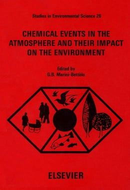 Book Chemical Events in the Atmosphere and their Impact on the Environment by Marini-Bettòlo, G.B.