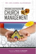 Principles and Practice of Church Management by Gabriel Oluwasegun