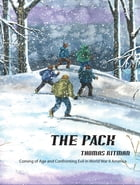 The Pack: Coming of Age and Confronting Evil in World War II America by Thomas Ritman