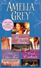 Amelia Grey Bundle: A Duke to Die For, A Marquis to Marry, An Earl to Enchant by Amelia Grey