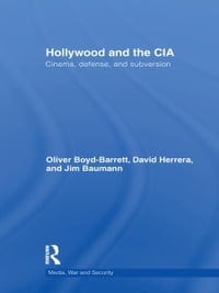 Hollywood and the CIA: Cinema, Defense and Subversion