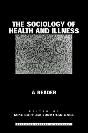 The Sociology of Health and Illness A Reader
