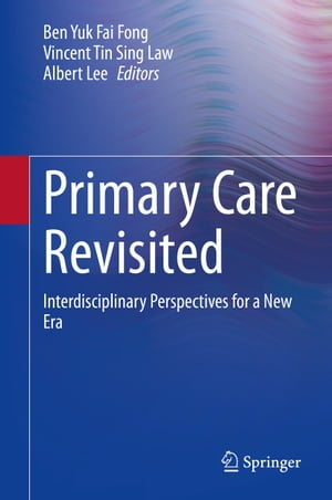 Primary Care Revisited: Interdisciplinary Perspectives for a New Era