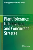Plant Tolerance to Individual and Concurrent Stresses by Muthappa Senthil-Kumar