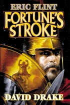 Fortune's Stroke by Eric Flint