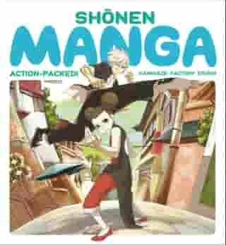Shonen Manga: Action-Packed! by Kamikaze Factory Studio