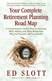 Your Complete Retirement Planning Road Map: A Comprehensive Action Plan for Securing IRAs, 401(k)s…