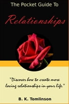 The Pocket Guide To Relationships by B. K. Tomlinson