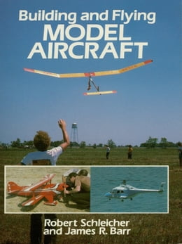 Book Building and Flying Model Aircraft by Robert Schleicher