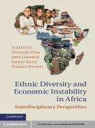 Ethnic Diversity and Economic Instability in Africa: Interdisciplinary Perspectives