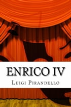 Enrico IV: Tragedia in tre atti by Luigi Pirandello