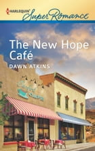 The New Hope Cafe by Dawn Atkins