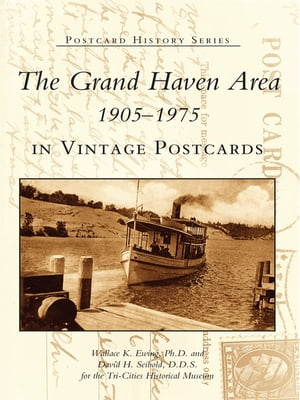 Grand Haven Area 1905-1975 in Vintage Postcards,  The