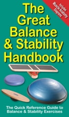 The Great Balance and Stability Handbook: The Quick Reference Guide to Balance and Stability Exercsies by Mike Jespersen