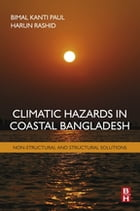 Climatic Hazards in Coastal Bangladesh: Non-Structural and Structural Solutions by Bimal Paul