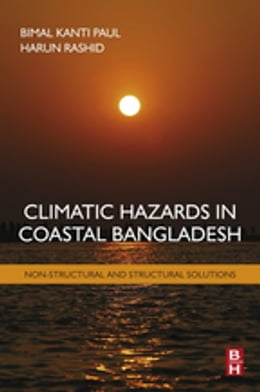 Book Climatic Hazards in Coastal Bangladesh: Non-Structural and Structural Solutions by Bimal Paul