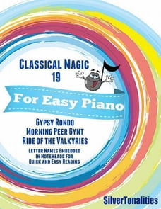 Classical Magic 19 - For Easy Piano Gypsy Rondo Morning Peer Gynt Ride of the Valkyries Letter…
