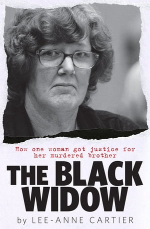 The Black Widow: How One Woman Got Justice for Her Murdered Brother