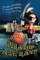 It's True! Pirates ate rats (27) by Heather Catchpole
