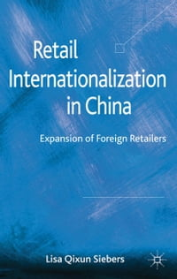 Retail Internationalization in China: Expansion of Foreign Retailers