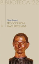 Tre occasioni machiavelliane by Filippo Grazzini