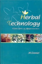 Herbal Technology: Concepts and Scope by M. Daniel